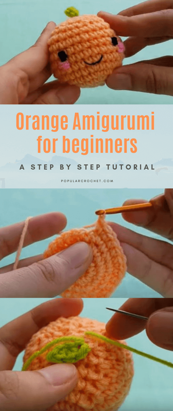 Orange Amigurumi for beginners popularcrochet.com #popularcrochet #crochet #orangeamigurumi #freecrochetpattern